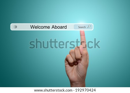 Business and technology, searching system and internet concept - male hand pressing Search Welcome Aboard button.  - stock photo