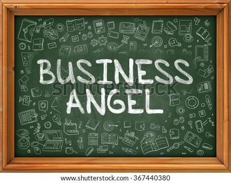 Business Angel - Hand Drawn on Green Chalkboard with Doodle Icons Around. Modern Illustration with Doodle Design Style. - stock photo