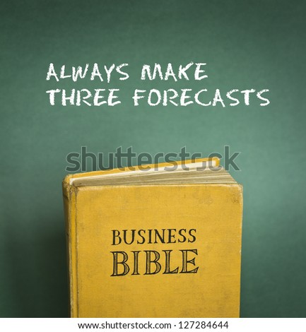 Business Bible commandment - Always make three forecasts - stock photo
