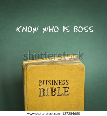 Business Bible commandment - Know who is boss - stock photo