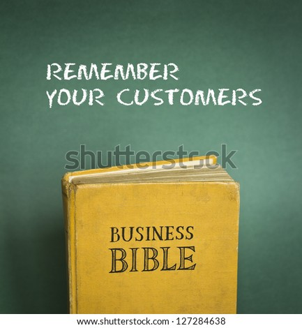 Business Bible commandment - Remember your customers - stock photo