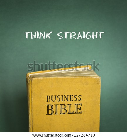 Business Bible commandment - Think straight - stock photo