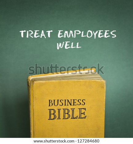 Business Bible commandment - Treat employees well - stock photo