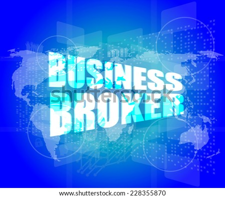 business broker words on digital touch screen - stock photo