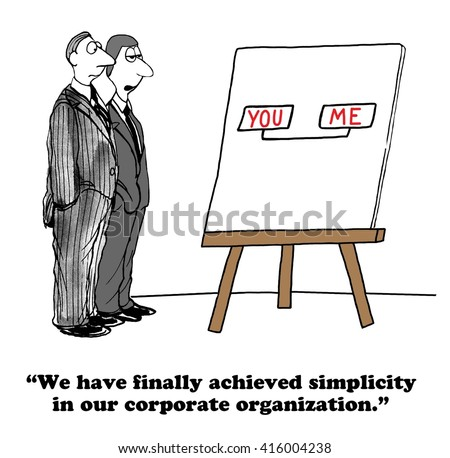 Business cartoon about achieving a very simple organizational structure.
