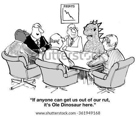 Business cartoon about change.  Profits are down and the company needs a big change, they look to Ole Dinosaur.