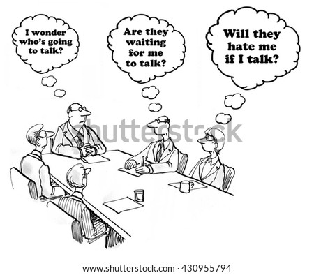 Business cartoon about hesitancy to speak in a meeting.