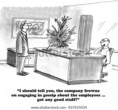 Business cartoon about instigating gossip even though it is frowned upon by the company.