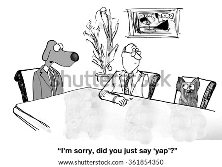 Business cartoon about meetings.  Business dog yapped rather than saying yes.