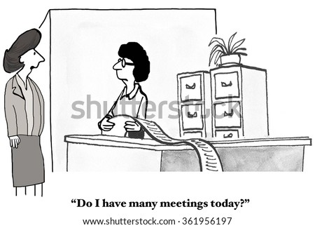 Business cartoon about meetings.  The businesswoman has way too many meetings on her schedule for the day.