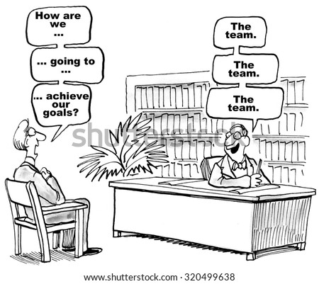 Business cartoon of manager asking 'How are we... going to... achieve our goals?'  Boss answers, 'The team... the team... the team'.