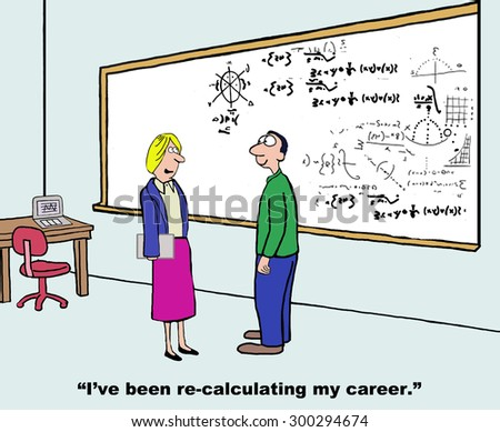 """Business cartoon of room with large whiteboard with lots of calculations on it. Businesswoman is saying to man, """"I've been recalculating my career"""". - stock photo"""