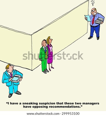 Business cartoon of two businessmen snarling at each other, a different manager says, 'I have a sneaking suspicion that these two managers have opposing recommendations'.  - stock photo