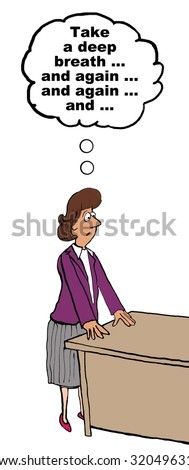Business cartoon showing businesswoman thinking, 'Take a deep breath... and again... and again... and'. - stock photo