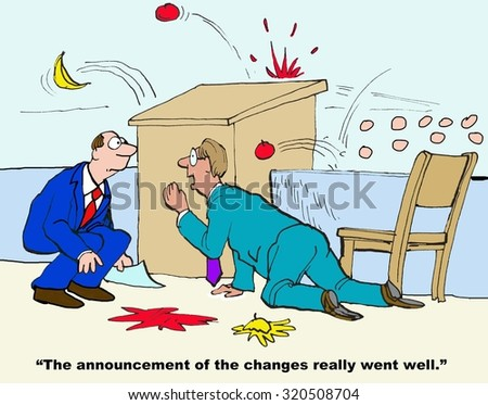 Business cartoon showing two men crouching behind a podium as food is thrown at them, 'The announcement of the changes really went well'. - stock photo