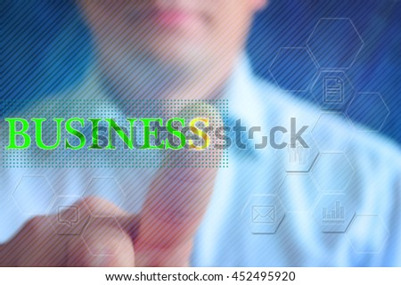 "Business concept background. Concept background with text ""Business"" and business icon. Businessman at background push virtual button. Business wallpaper, business collage"