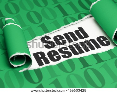 Business concept: black text Send Resume under the curled piece of Green torn paper with  Binary Code, 3D rendering