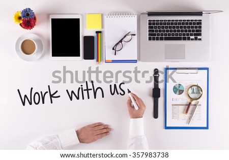 Business Concept: Businessman writing the words WORK WITH US - stock photo