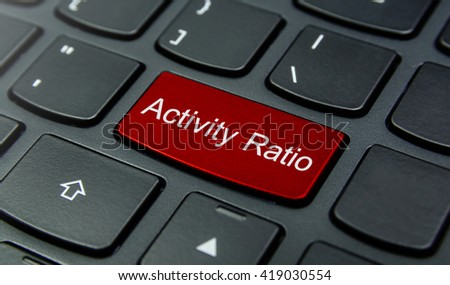 Business Concept: Close-up the Activity Ratio button on the keyboard and have Red color button isolate black keyboard