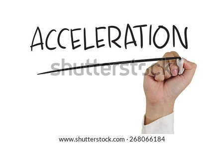 Business concept image of a hand holding marker and write Acceleration isolated on white - stock photo
