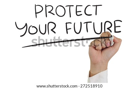 Business concept image of a hand holding marker and write Protect Your Future isolated on white - stock photo