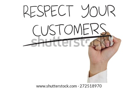 Business concept image of a hand holding marker and write Respect Your Customers isolated on white - stock photo