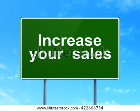 Business concept: Increase Your  Sales on green road highway sign, clear blue sky background, 3D rendering - stock photo