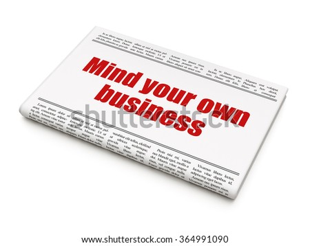 Business concept: newspaper headline Mind Your own Business - stock photo