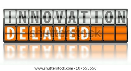 Business concept of innovation, delayed on display board - stock photo