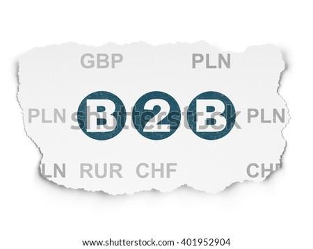 Business concept: Painted blue text B2b on Torn Paper background with  Currency - stock photo