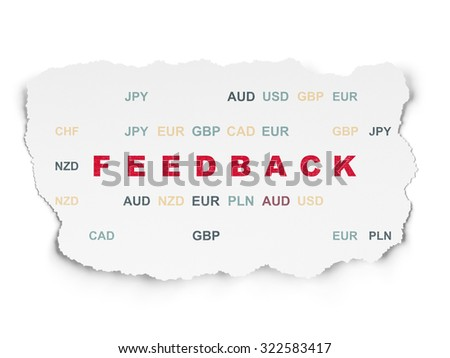 Business concept: Painted red text Feedback on Torn Paper background with  Currency