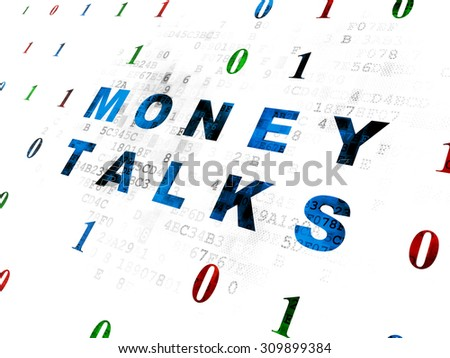 Business concept: Pixelated blue text Money Talks on Digital wall background with Binary Code