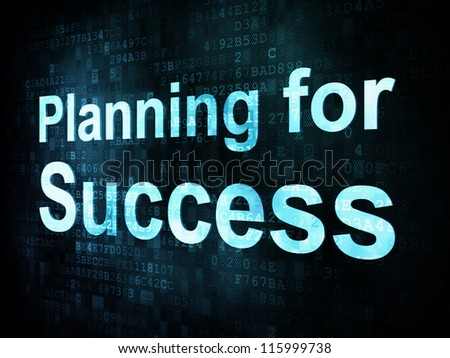 Business concept: pixelated words Planning for Success on digital screen, 3d render - stock photo