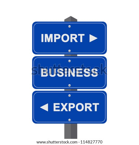 Business Concept Present By Blue Street Sign Pointing to Import, Business And Export Isolated On White Background - stock photo
