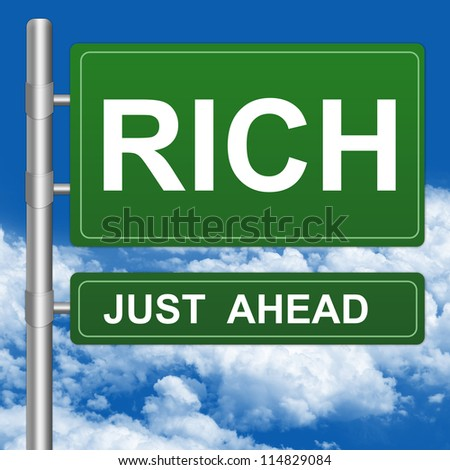 Business Concept Present By Green Highway Street Sign With Rich Just Ahead Against A Blue Sky Background - stock photo