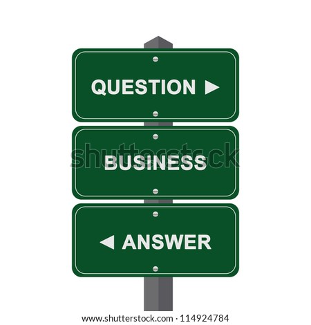 Business Concept Present By Green Street Sign Pointing to Question, Business And Answer Isolated On White Background - stock photo