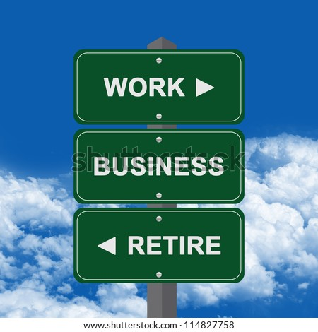 Business Concept Present By Green Street Sign Pointing to Work, Business And Retire Against A Blue Sky Background - stock photo