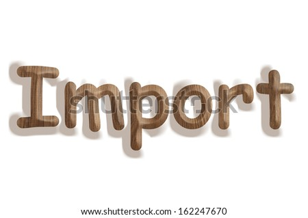 Business concept:  wooden word import on white background - stock photo
