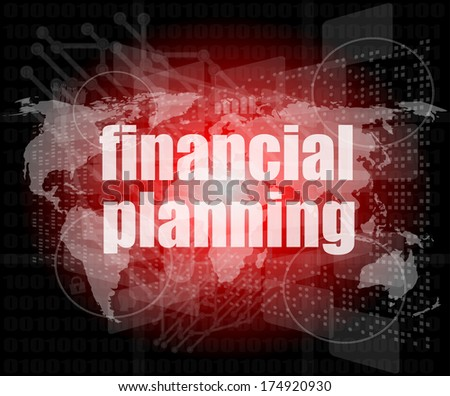 business concept: words financial planning on business digital screen - stock photo