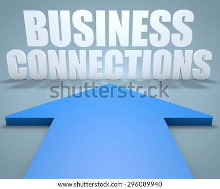 Business Connections - 3d render concept of blue arrow pointing to text. - stock photo
