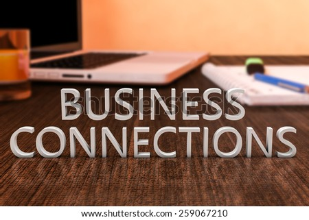 Business Connections - letters on wooden desk with laptop computer and a notebook. 3d render illustration. - stock photo