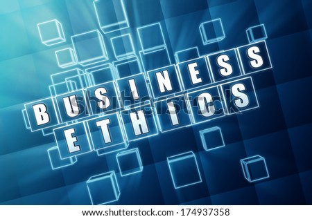 business ethics - text in 3d blue glass cubes with white letters, business concept words