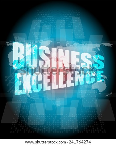 business excellence words on digital touch screen with world maps - stock photo