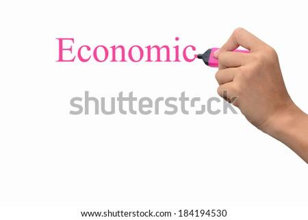 Business hand writing economic  - stock photo