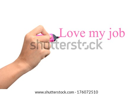 Business hand writing Love my job concept  - stock photo