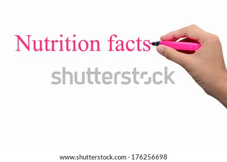 Business hand writing nutrition facts concept  - stock photo
