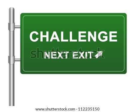 Business Idea Concept Present By Green Highway Street Sign With Challenge Next Exit  Isolated on a White Background - stock photo