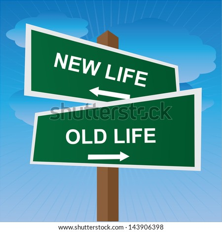 Business, Job Career or Financial Concept Present By Green Two Way Street or Road Sign Pointing to New Life and Old Life in Blue Sky Background