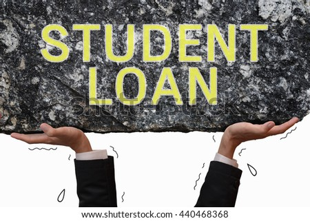Business man hand carrying and making effort to push up big stone with message STUDENT LOAN. Education concept on get trouble situation in paying student loan burden.  - stock photo