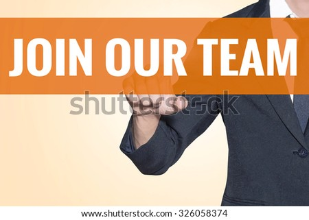 Business man Join Our Team word touch on virtual screen orange background - stock photo
